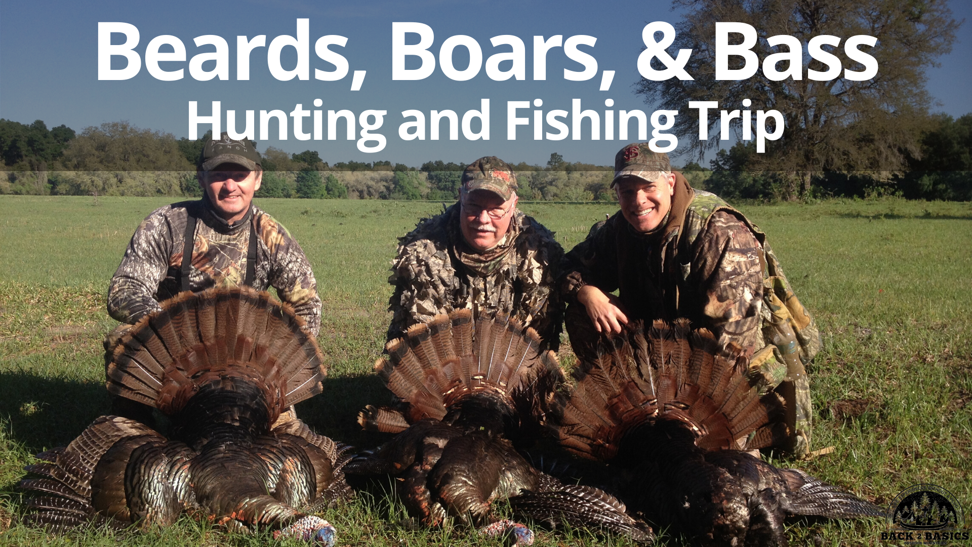 beards, boars, and bass hunting and fishing trip, back2basics outdoor ministries