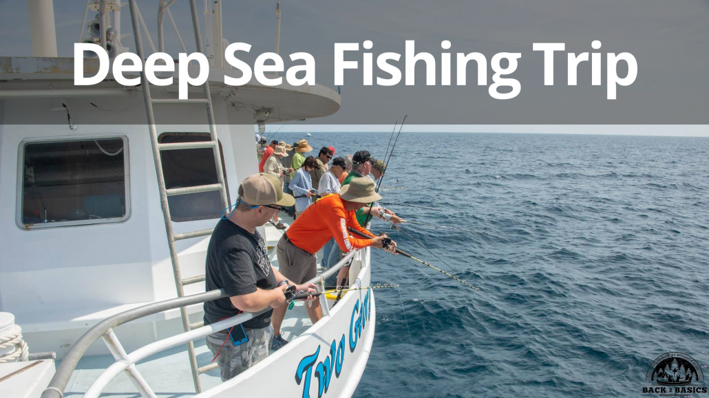 deep sea fishing trip, back2basics outdoor ministries