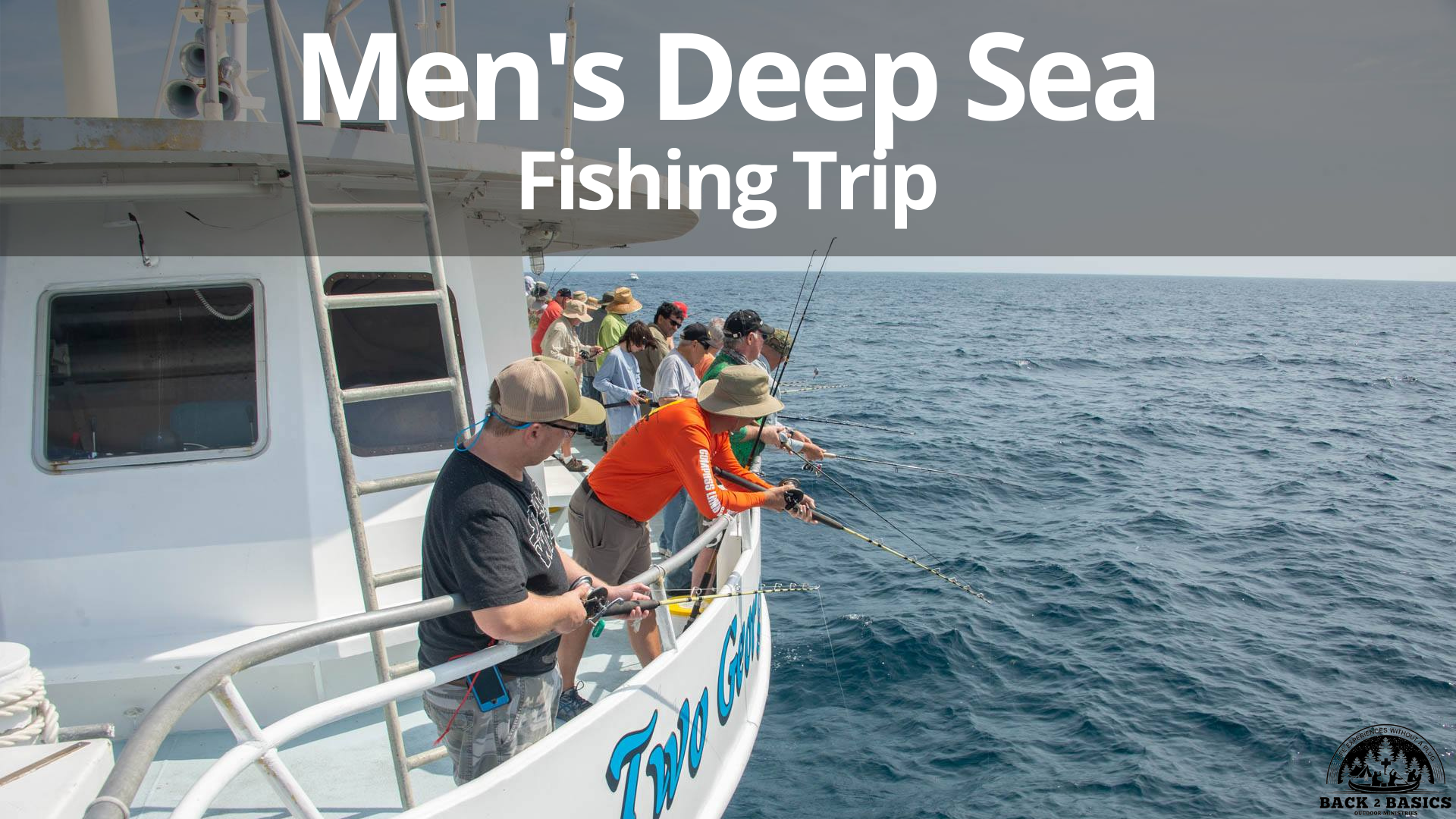 mens deep sea fishing trip, back2basics outdoor ministries