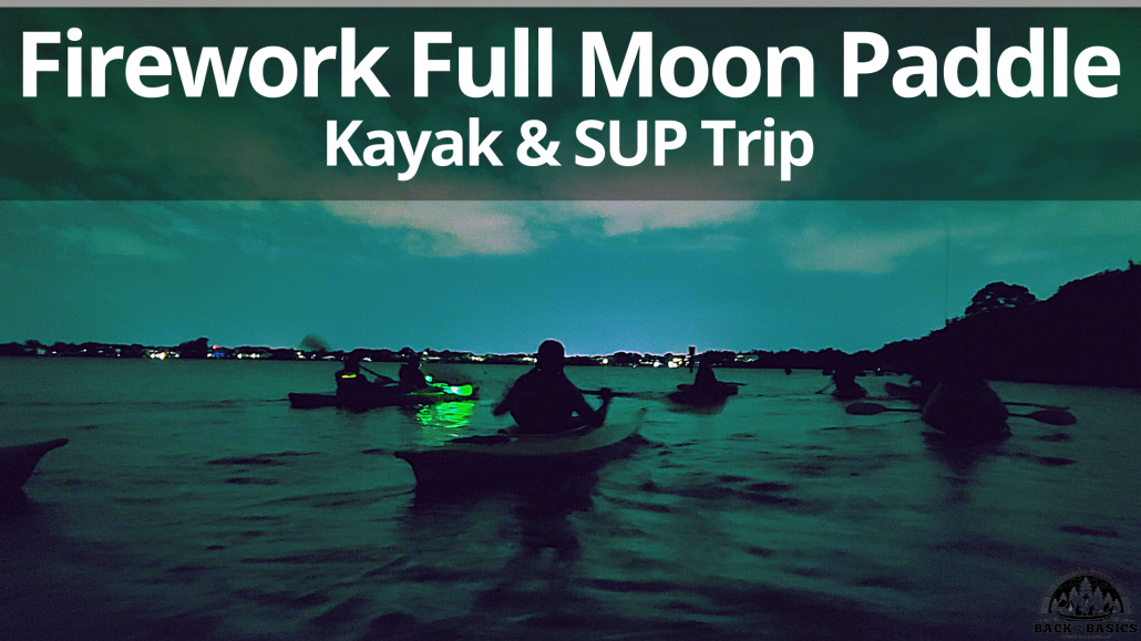 firework full moon paddle adventure, 4th of july paddle trip, back2basics outdoor ministries