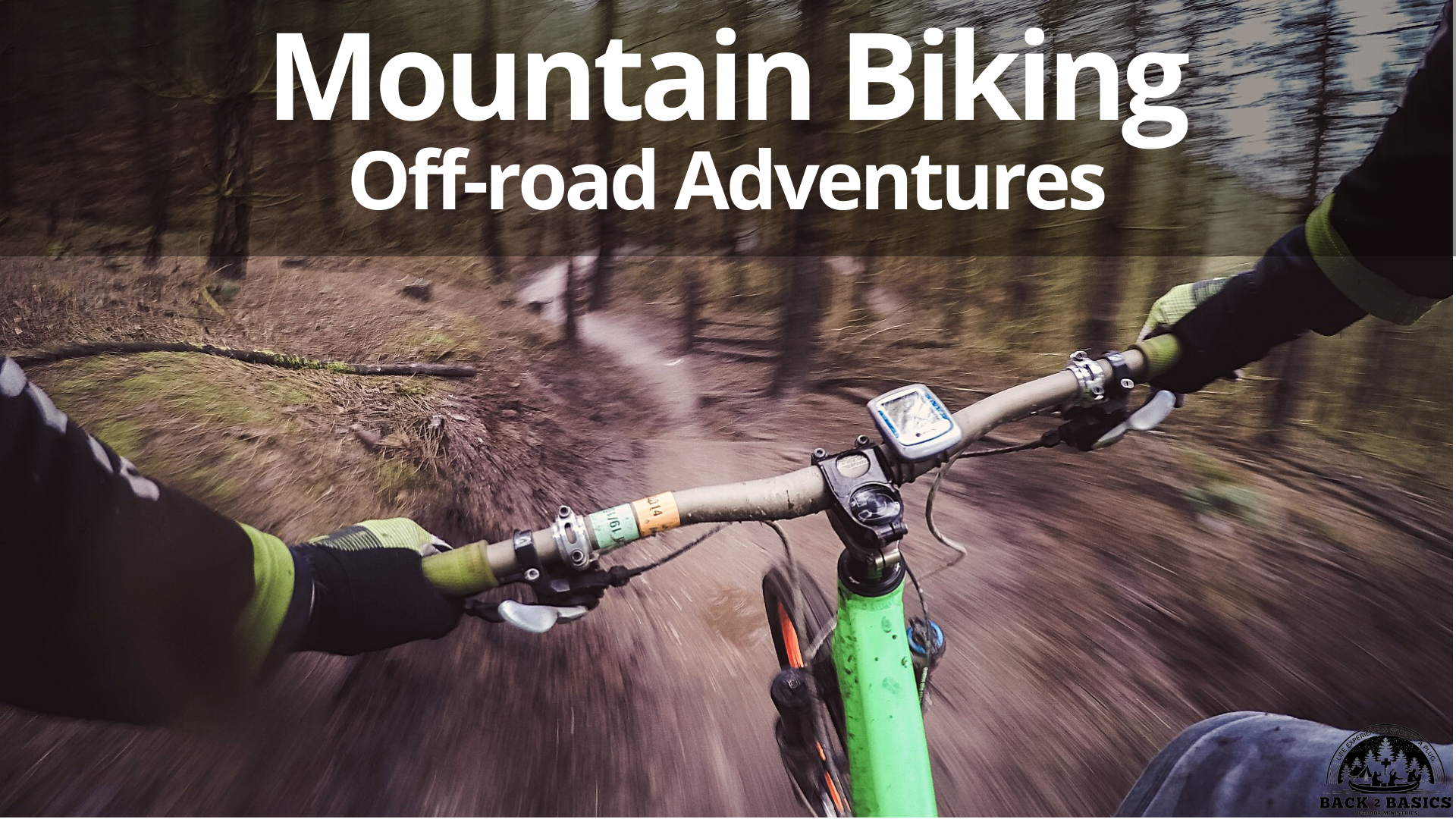 off-road mountain biking, back2basics outdoor ministries