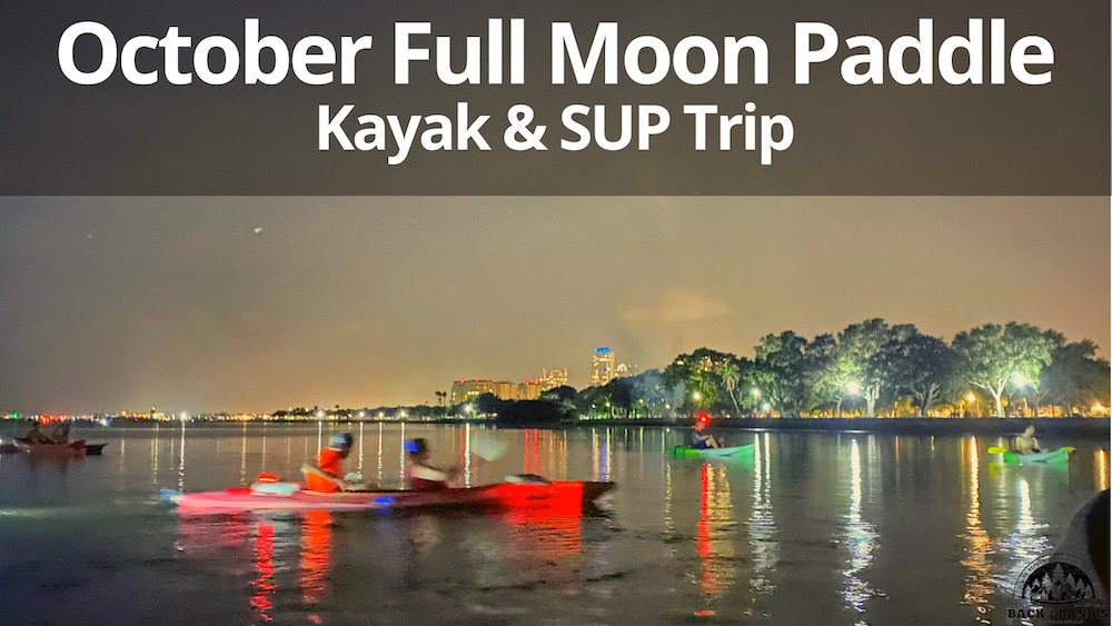 october full moon paddle, back2basics outdoor ministries, downtown saint petersburg