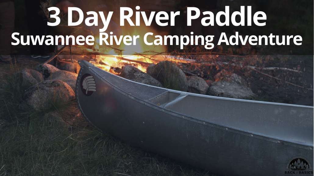3 day suwannee river paddle camping adventure, back2basics outdoor ministries