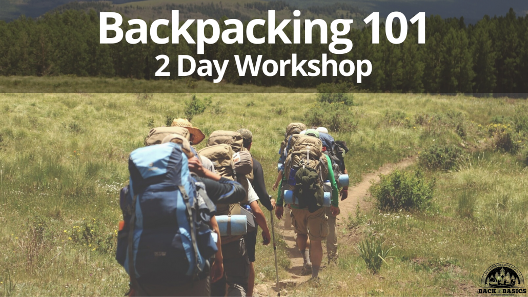 backpacking 101 2 day workshop, back2basics outdoor ministries