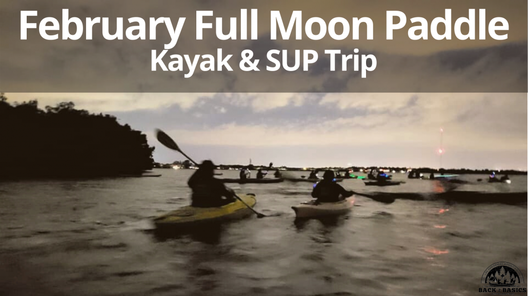 february full moon paddle, back2basics outdoor ministries