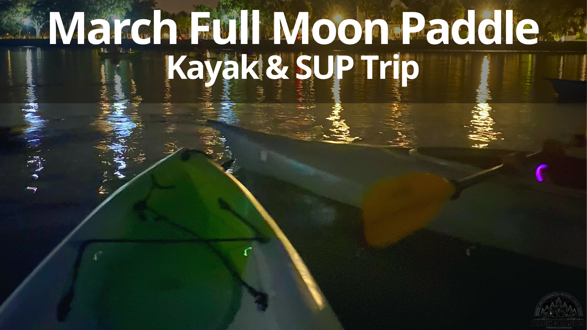 march full moon paddle, back2basics outdoor ministries