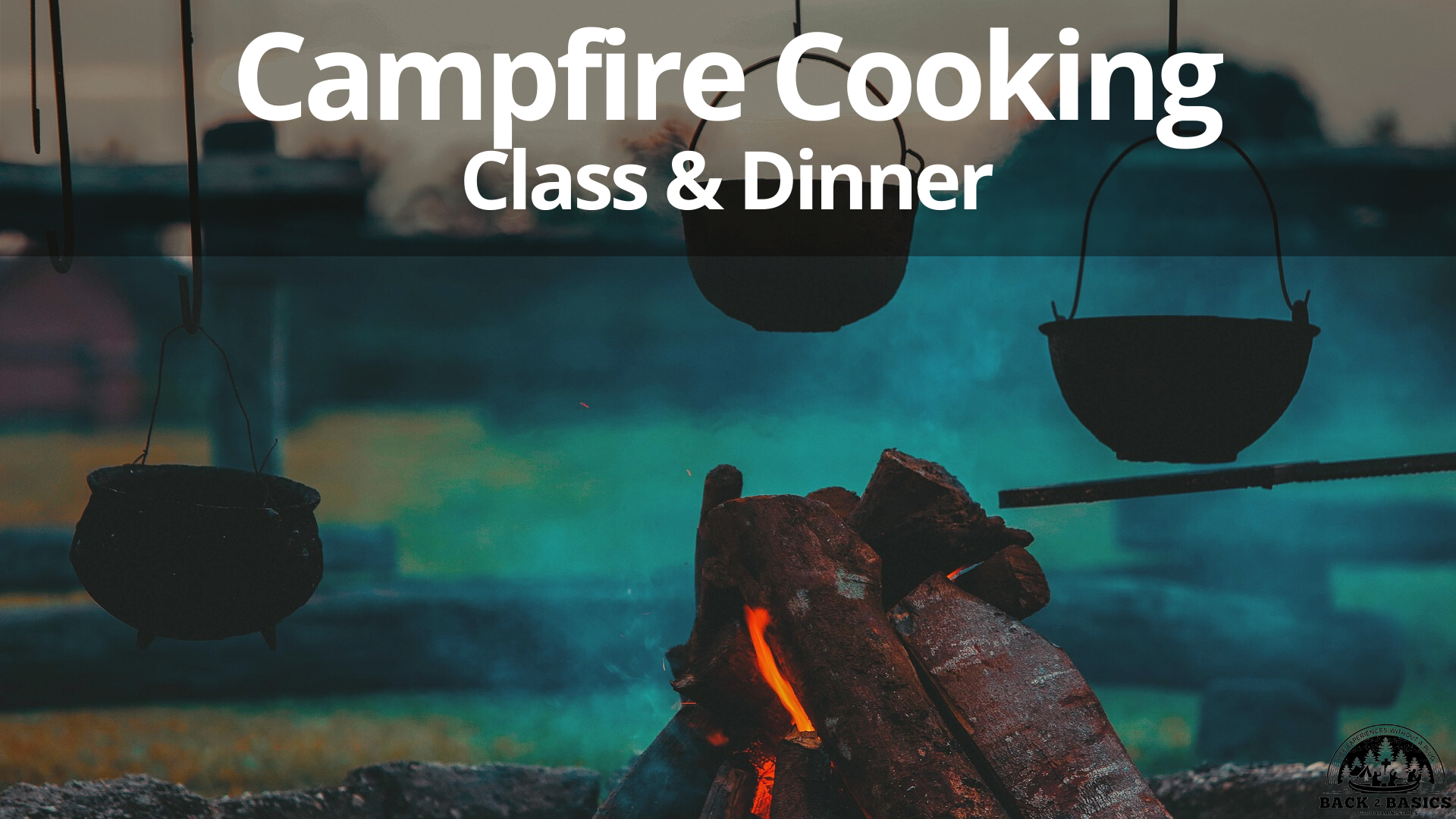 Campfire Cooking Class, back2basics outdoor ministries