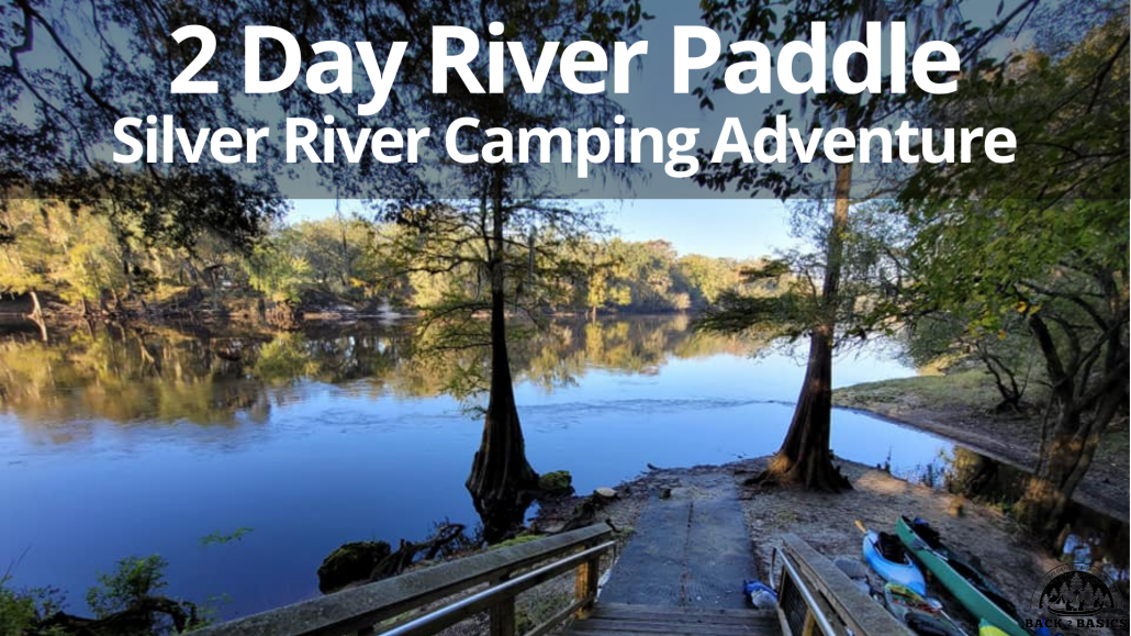Silver Springs camping and paddle adventure, 2 day camping and paddle adventure, back2basics outdoor ministries adventure
