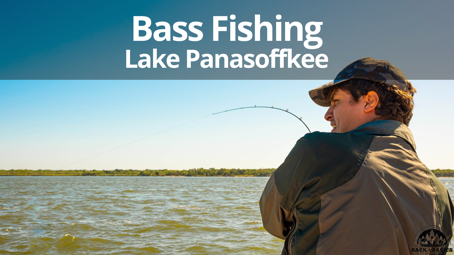 lake panasoffkee bass fishing adventure, back2basics outdoor ministries