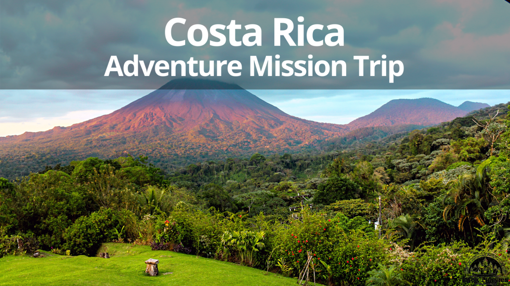 costa rica adventure mission trip, back2basics outdoor ministries
