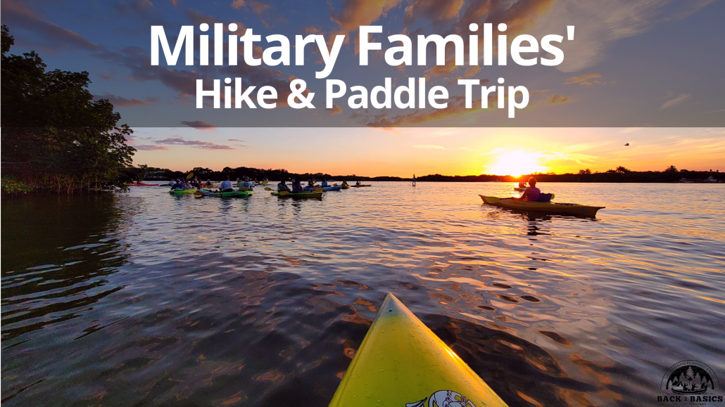 military families' hike and paddle adventure, back2basics outdoor ministries, weedon island